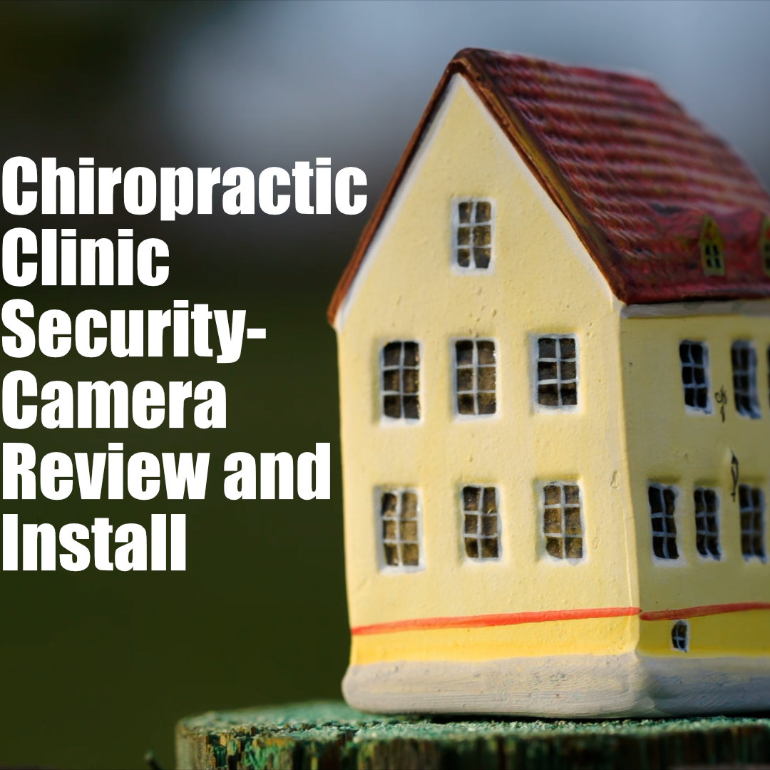 Clinic Security – Security Cameras, CCTV- 3 Step Process